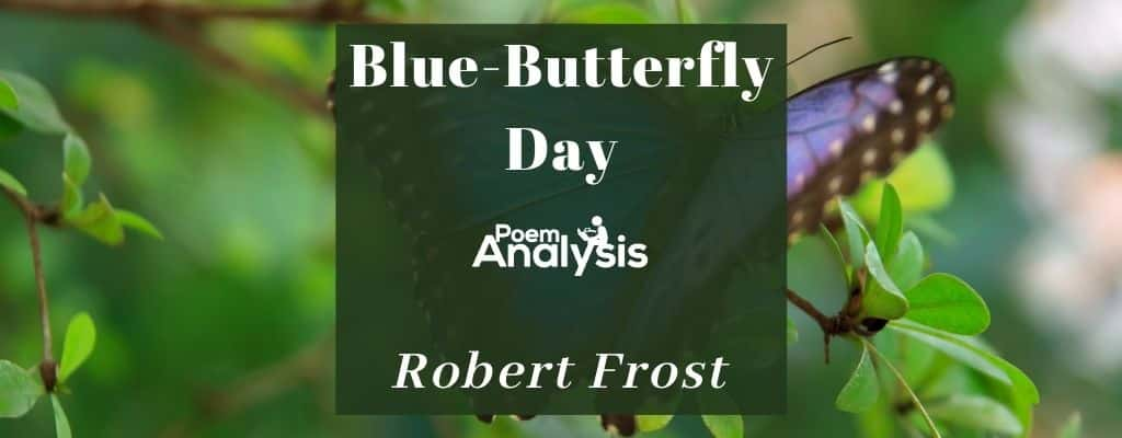 Blue-Butterfly Day by Robert Frost