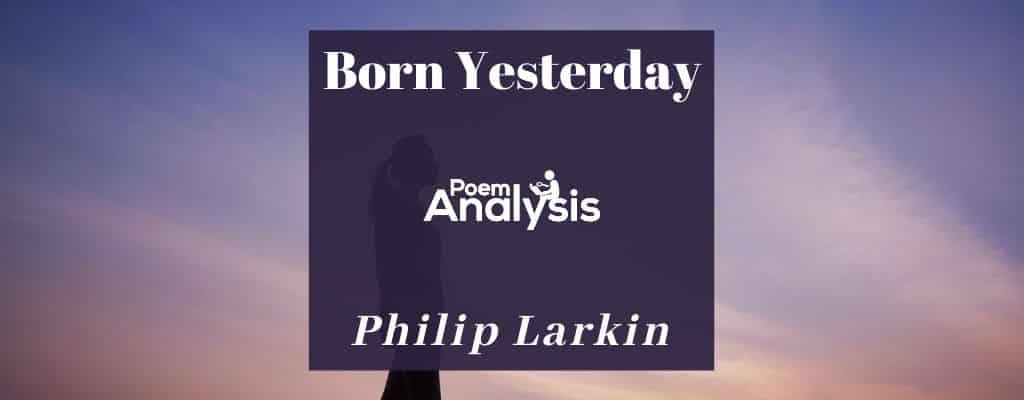 Born Yesterday by Philip Larkin