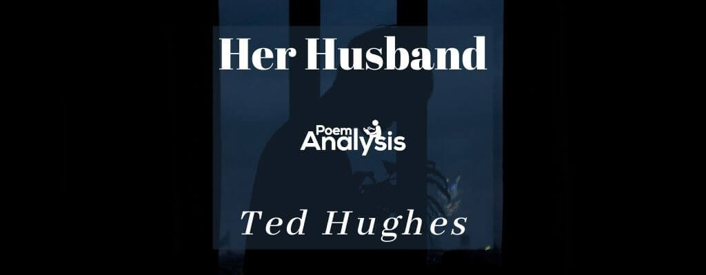 Her Husband by Ted Hughes