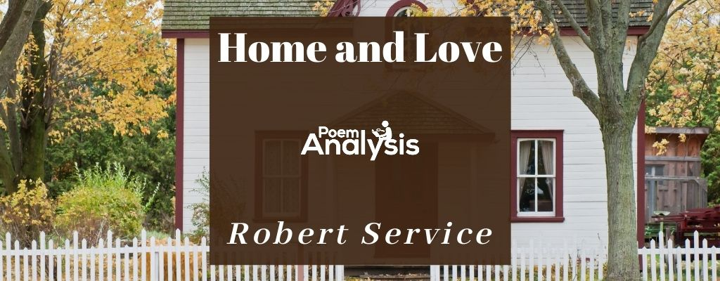 Home and Love by Robert Service