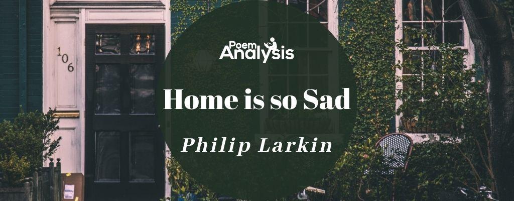 Home is so Sad by Philip Larkin