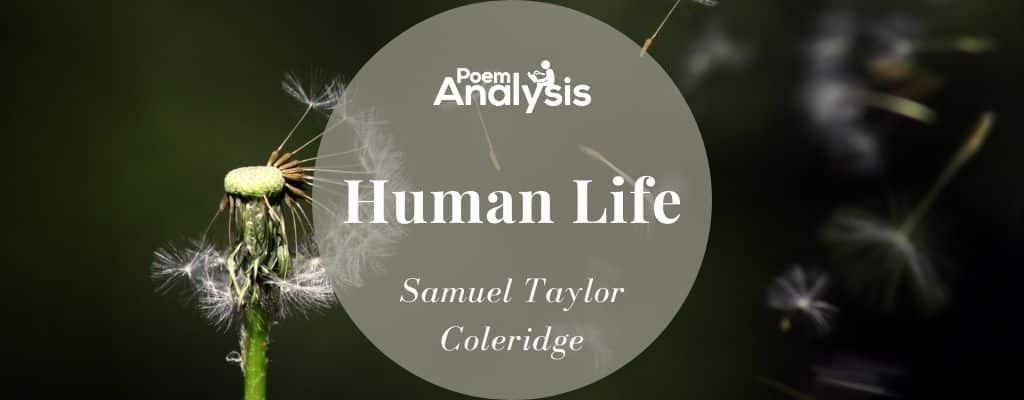 Human Life by Samuel Taylor Coleridge