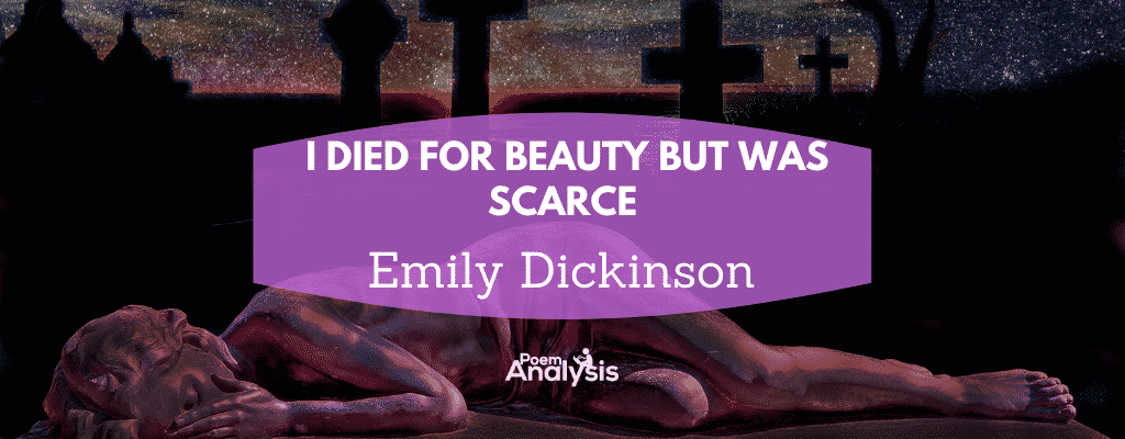 I died for beauty but was scarce by Emily Dickinson