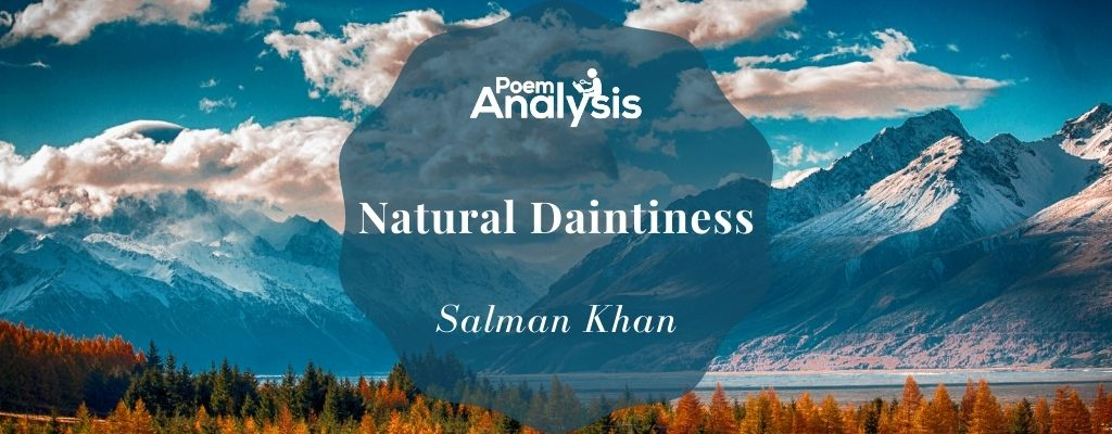 Natural Daintiness by Salman Khan