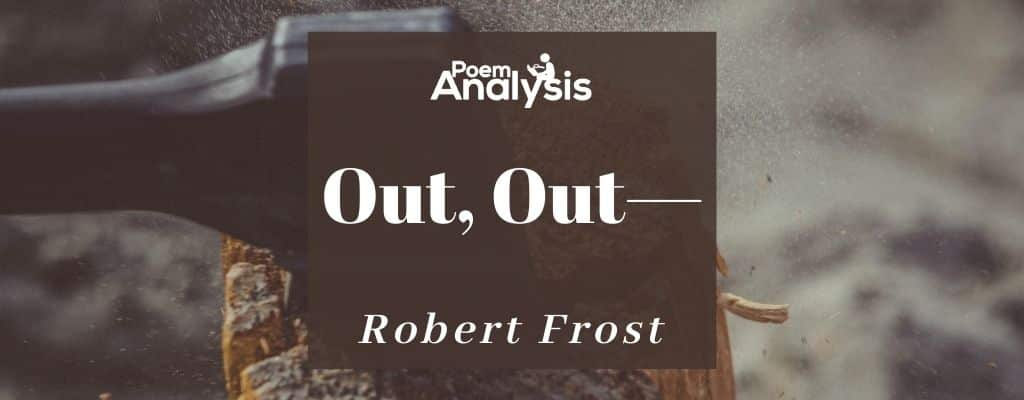 Out, Out— by Robert Frost
