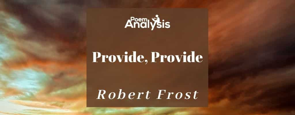 Provide, Provide by Robert Frost