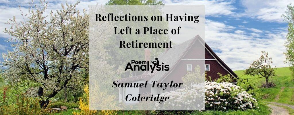 Reflections on Having Left a Place of Retirement by Samuel Taylor Coleridge