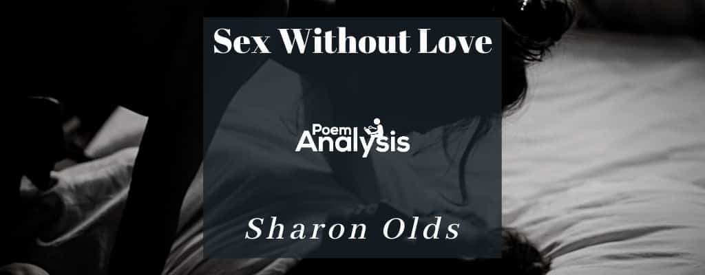 Sex Without Love by Sharon Olds