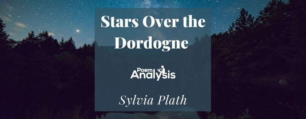 Stars Over the Dordogne by Sylvia Plath