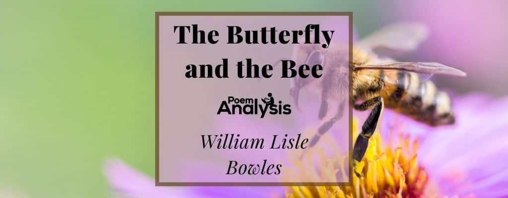 The Butterfly and the Bee by William Lisle Bowles