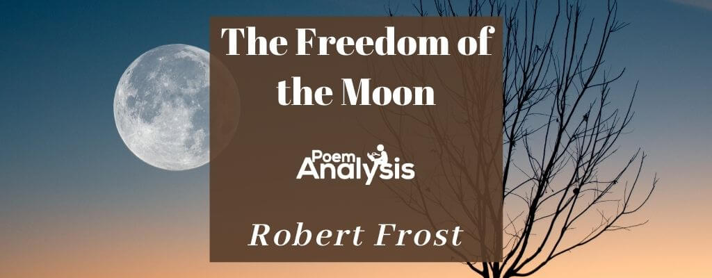 The Freedom of the Moon by Robert Frost