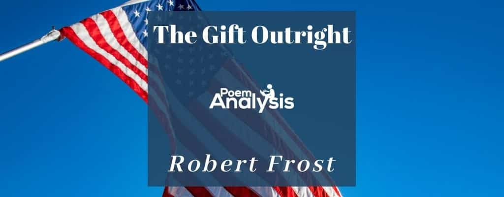 The Gift Outright By Robert Frost