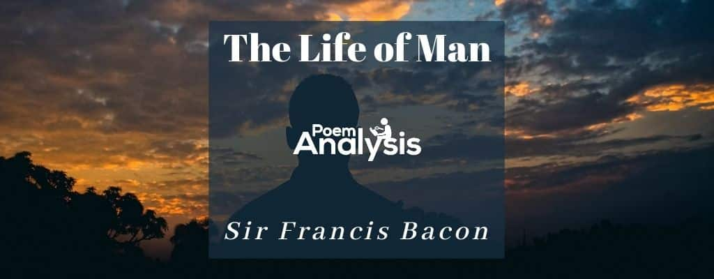 The Life of Man by Sir Francis Bacon