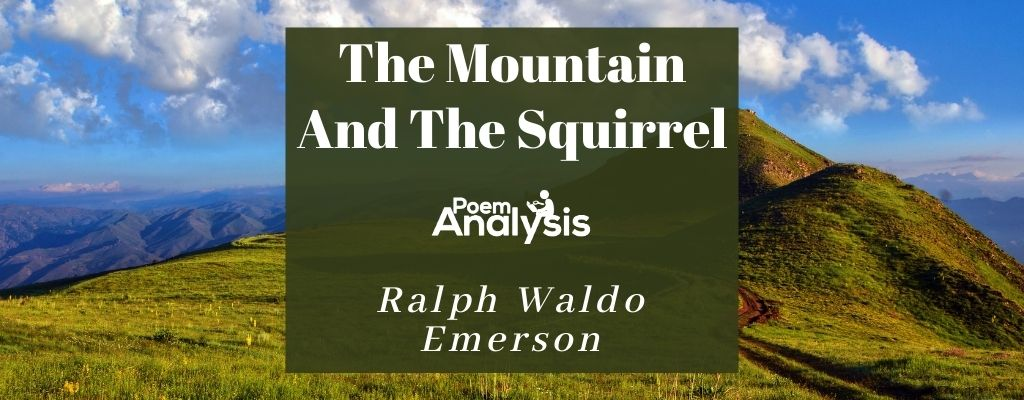 Analysi Of The Mountain And Squirrel By Ralph Waldo Emerson Paraphrase