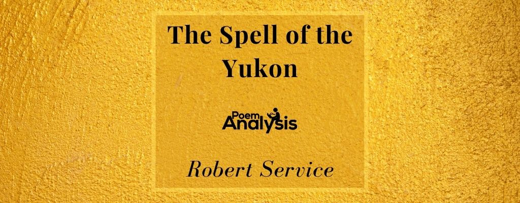The Spell of the Yukon by Robert Service