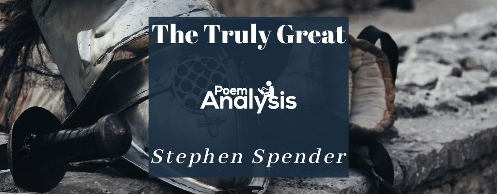 The Truly Great by Stephen Spender