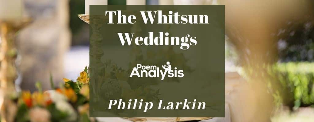 The Whitsun Weddings by Philip Larkin