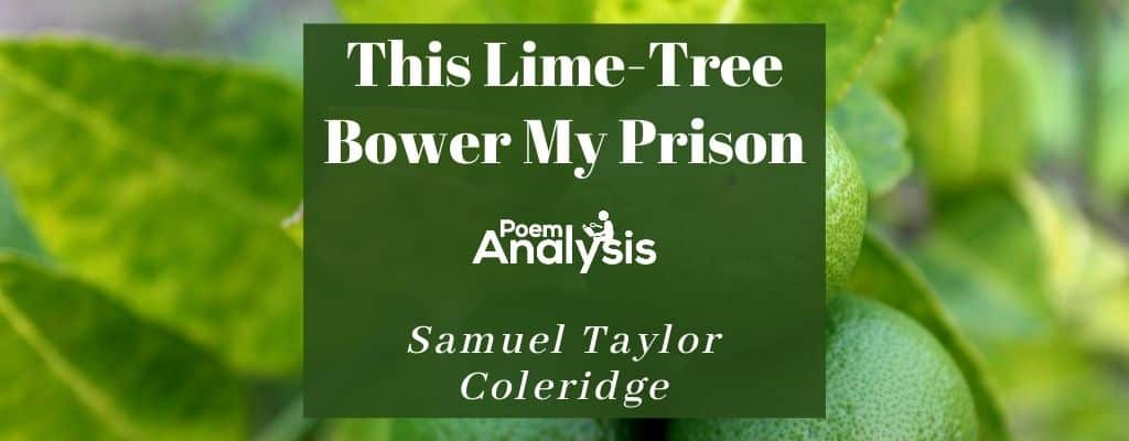This Lime-Tree Bower My Prison by Samuel Taylor Coleridge