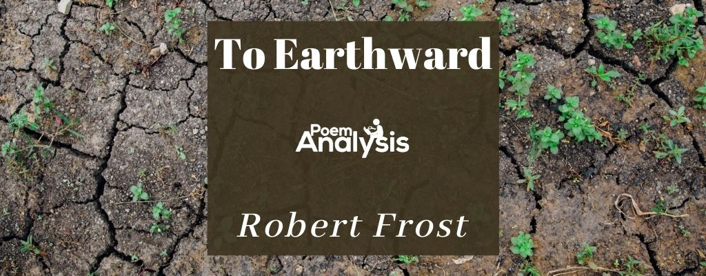 To Earthward by Robert Frost