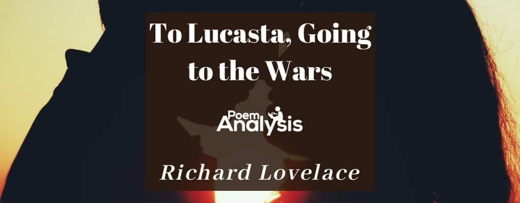 To Lucasta, Going to the Wars by Richard Lovelace
