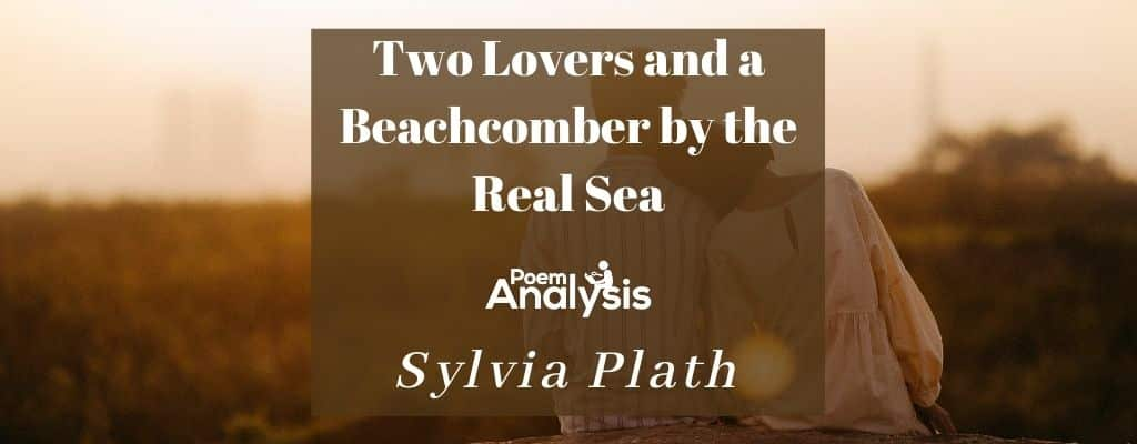 Two Lovers and a Beachcomber by the Real Sea by Sylvia Plath
