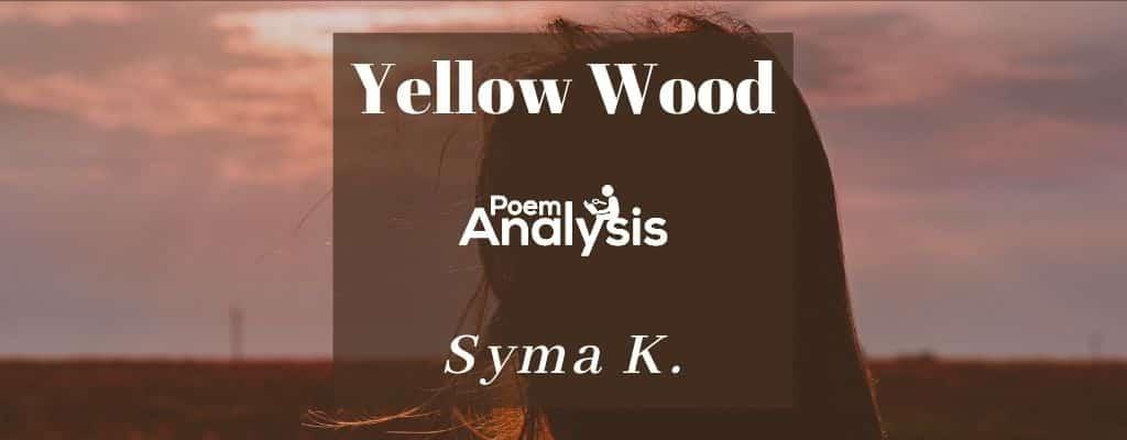 Yellow Wood by Syma K.