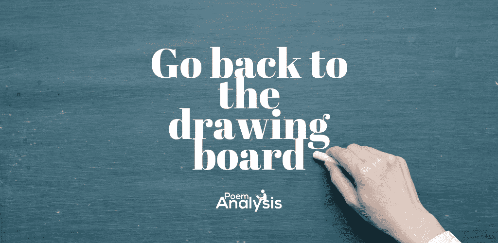 Go back to the drawing board