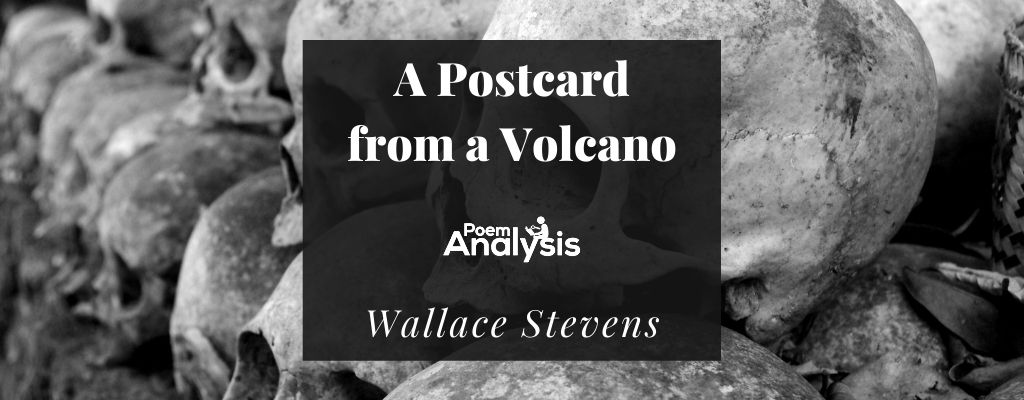 A Postcard from a Volcano by Wallace Stevens