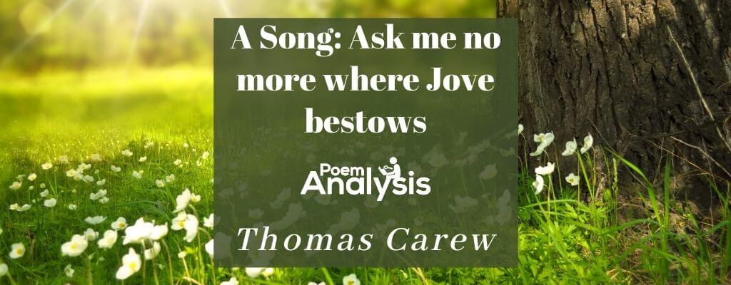 A Song: Ask me no more where Jove bestows by Thomas Carew