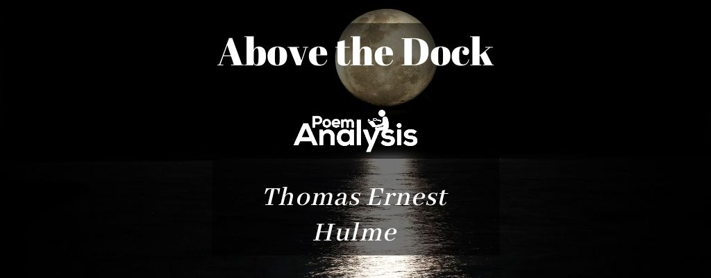 Above the Dock by Thomas Ernest Hulme
