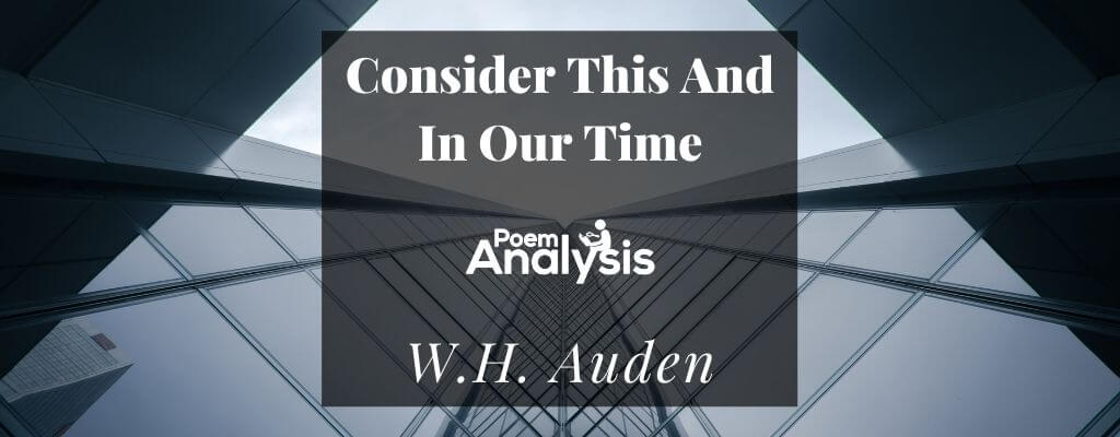 Consider This And In Our Time by W.H. Auden