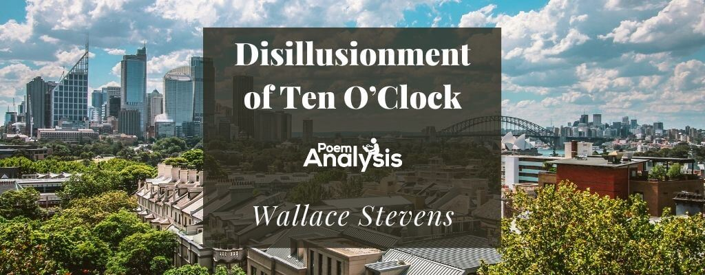 Disillusionment of Ten O'Clock by Wallace Stevens