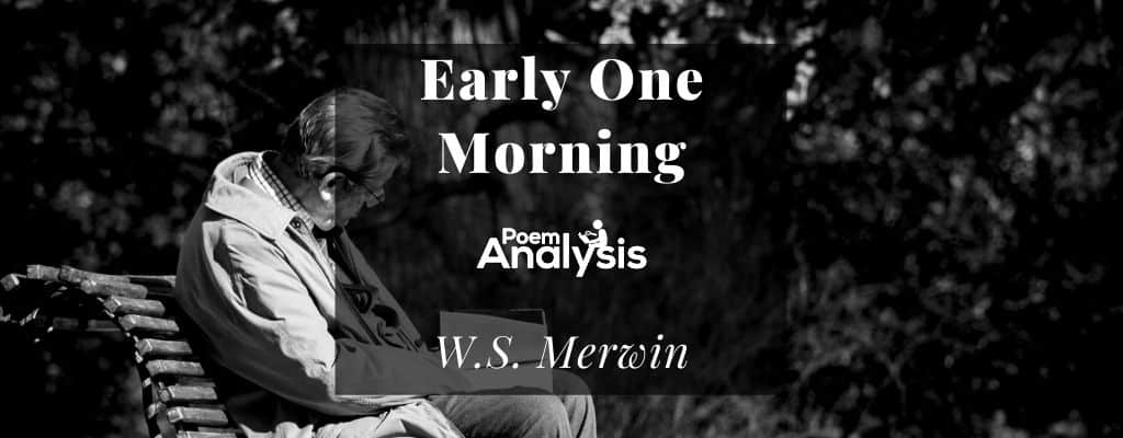 Early One Morning by W.S. Merwin