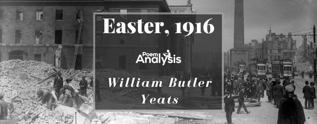 Easter, 1916 by William Butler Yeats