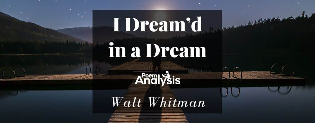I Dream'd in a Dream by Walt Whitman