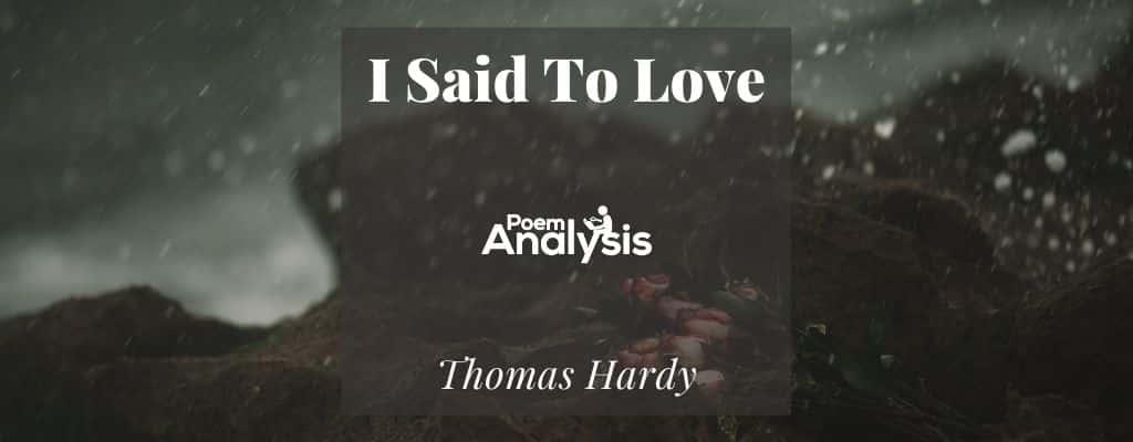 I Said To Love By Thomas Hardy