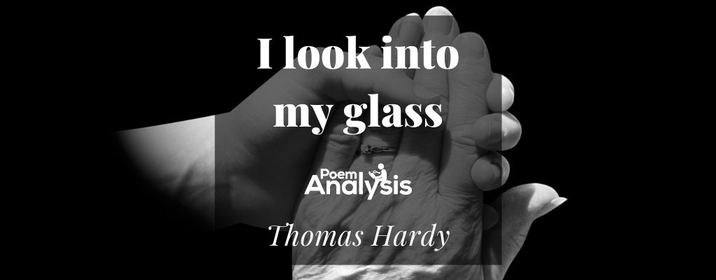 I look into my glass by Thomas Hardy