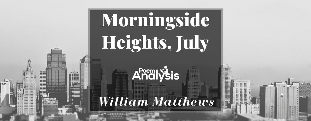 Morningside Heights, July by William Matthews