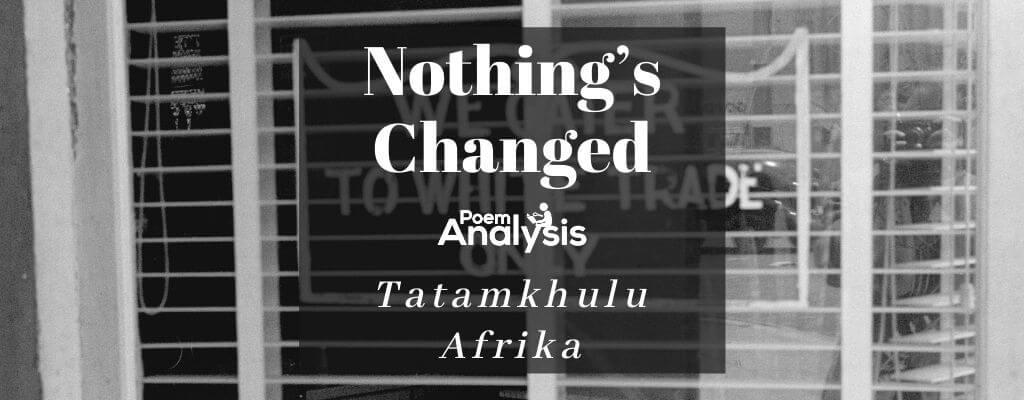 Nothing's Changed by Tatamkhulu Afrika