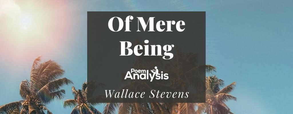 Of Mere Being by Wallace Stevens