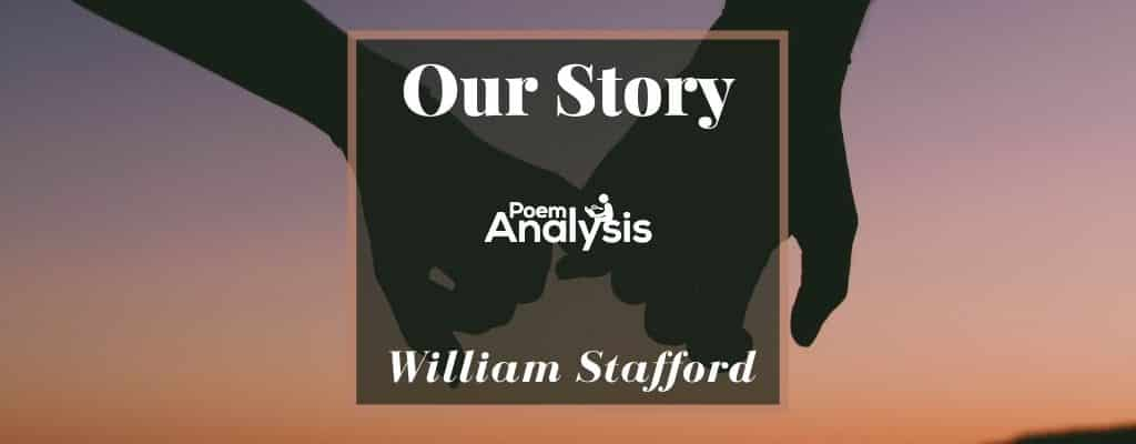 Our Story by William Stafford
