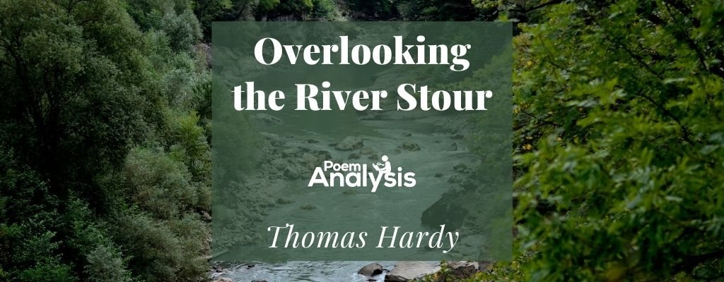 Overlooking the River Stour by Thomas Hardy