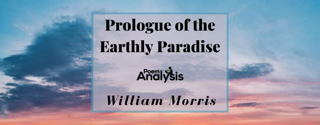 Prologue of the Earthly Paradise by William Morris