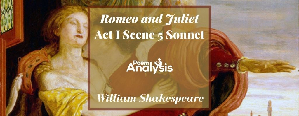 Romeo and Juliet Act I Scene 5 Sonnet by William Shakespeare