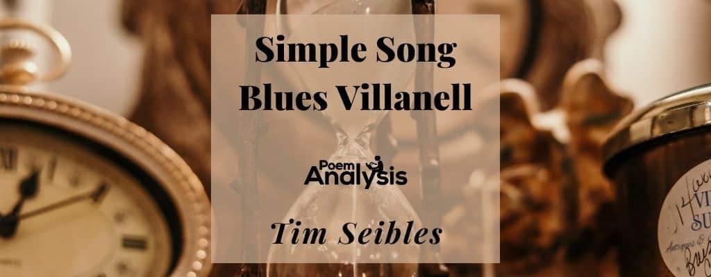 Simple Song Blues Villanelle by Tim Seibles