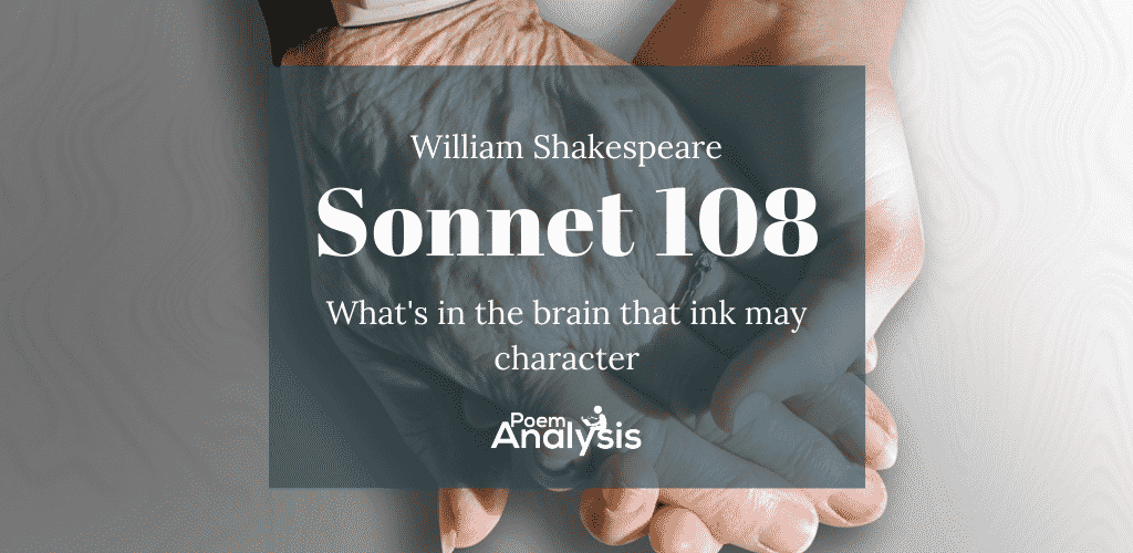 Sonnet 108 - What's in the brain that ink may character by William Shakespeare