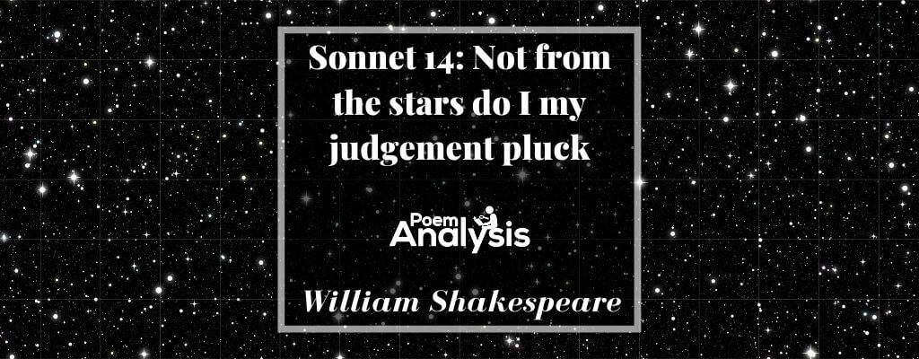 Sonnet 14 - Not from the stars do I my judgement pluck by William Shakespeare