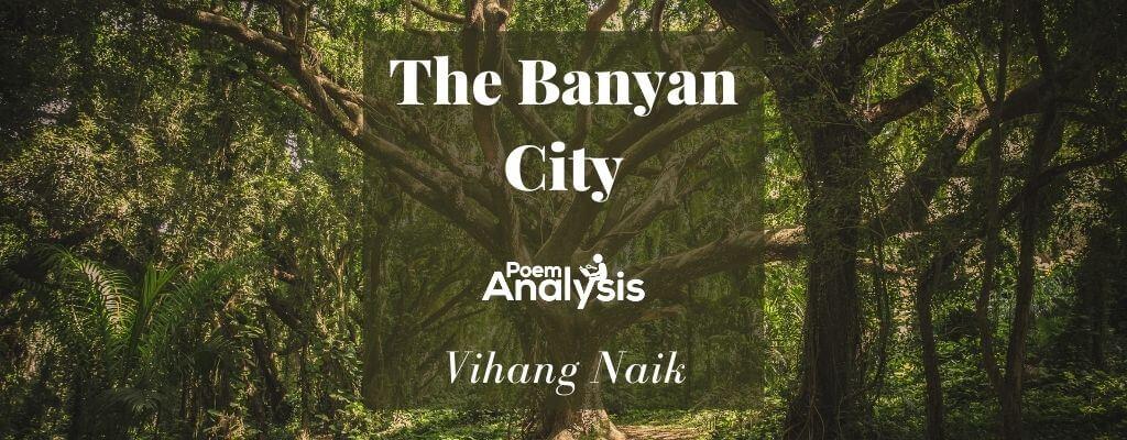 The Banyan City by Vihang Naik