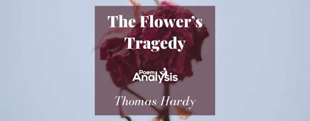 The Flower's Tragedy by Thomas Hardy