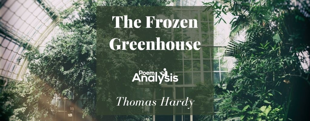 The Frozen Greenhouse by Thomas Hardy